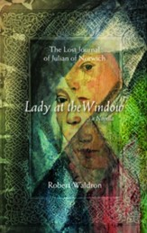 Lady at the Window: The Lost Journal of Julian of Norwich - eBook