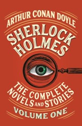 Sherlock Holmes: The Complete Novels and Stories, Volume I - eBook