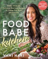 Food Babe Kitchen: Delicious Real Food Recipes to Change Your Body and Your Life - eBook