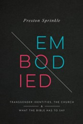 Embodied: Transgender Identities, the Church, and What the Bible Has to Say - eBook