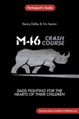 M46 Crash Course: Dads Fighting for the Hearts of Their Children - eBook