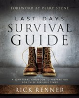 Last Days Survival Guide: A Scriptural Handbook to Prepare You for These Perilous Times - eBook