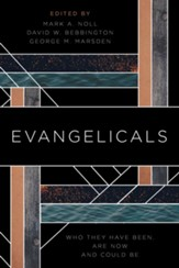 Evangelicals: Who They Have Been, Are Now, and Could Be - eBook