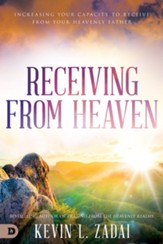 Receiving from Heaven: Increasing Your Capacity to Receive from Your Heavenly Father - eBook