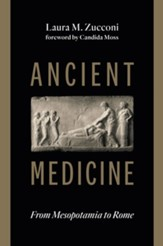 Ancient Medicine: From Mesopotamia to Rome - eBook