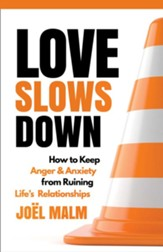 Love Slows Down: How to Keep Anger and Anxiety from Ruining Your Relationships - eBook
