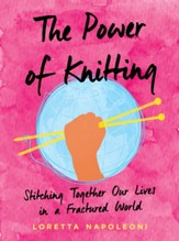 The Power of Knitting: Stitching Together Our Lives in a Fractured World - eBook