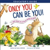 Only You Can Be You Educator's Guide: What Makes You Different Makes You Great / Digital original - eBook
