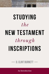 Studying the New Testament through Inscriptions: An Introduction - eBook