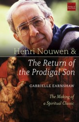 Henri Nouwen and The Return of the Prodigal Son: The Making of a Spiritual Classic - eBook