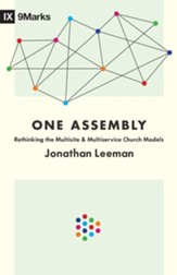 One Assembly: Rethinking the Multisite and Multiservice Church Models - eBook