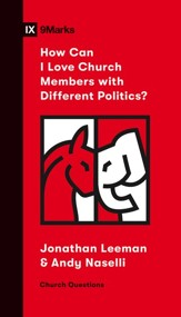 How Can I Love Church Members with Different Politics? - eBook