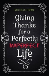 Giving Thanks for a Perfectly Imperfect Life - eBook