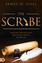 The Scribe: Receiving and Retaining Revelation through Journaling - eBook