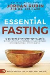 Essential Fasting: Ancient Medicine for Your Body, Soul, and Spirit - eBook