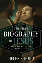 The First Biography of Jesus: Genre and Meaning in Mark's Gospel - eBook