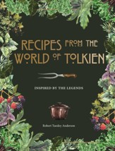 Recipes from the World of Tolkien: Inspired by the Legends / Digital original - eBook
