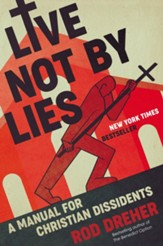 Live Not by Lies: A Manual for Christian Dissidents - eBook
