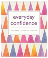Everyday Confidence: 365 ways to a fearless life / Digital original - eBook