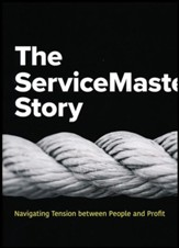 The ServiceMaster Story: Navigating Tension between People and Profit - eBook