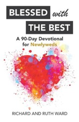 Blessed with the Best: A 90-Day Devotional for Newlyweds - eBook