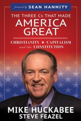 The Three Cs that Made America Great: Christianity, Capitalism and the Constitution - eBook