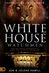 White House Watchmen: New Era Prayer Strategies to Shape the Future of Our Nation - eBook