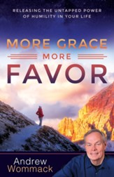 More Grace, More Favor: Releasing the Untapped Power of Humility in Your Life - eBook