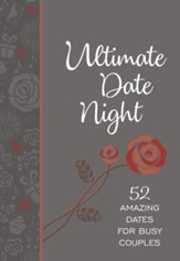 Ultimate Date Night: 52 Amazing Dates for Busy Couples - eBook