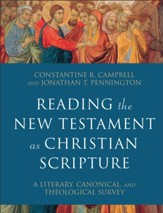 Reading the New Testament as Christian Scripture (Reading Christian Scripture): A Literary, Canonical, and Theological Survey - eBook