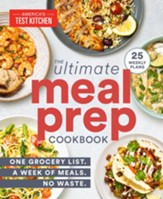 The Ultimate Meal-Prep Cookbook: One Grocery List. A week of meals. No waste. - eBook