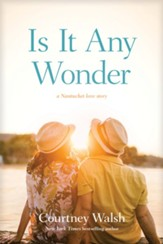 Is It Any Wonder: A Nantucket Love Story - eBook