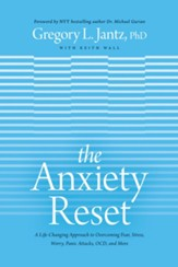 The Anxiety Reset: The New Whole-Person Approach to Overcoming Fear, Stress, Worry, Panic Attacks, OCD, and More - eBook