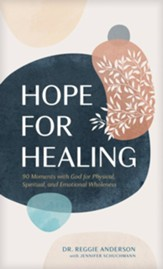 Hope for Healing: 90 Moments with God for Physical, Spiritual, and Emotional Wholeness - eBook