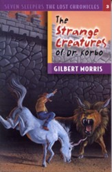 The Strange Creatures of Dr. Korbo - eBook Seven Sleepers: The Lost Chronicles Series #3