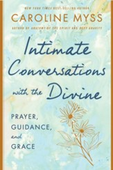 Intimate Conversations with the Divine: Prayer, Guidance, and Grace - eBook