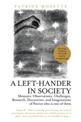 A Left-Hander in Society: Memoirs, Observations, Challenges, Research, Discoveries, and Imaginations of Patrice Who Is One of Them - eBook