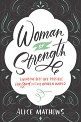 Woman of Strength: Living the Best Life Possible for God in This Broken World - eBook