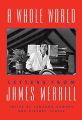 A Whole World: Letters from James Merrill - eBook