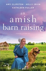 An Amish Barn Raising: Three Stories - eBook
