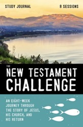 The New Testament Challenge Study Journal: An Eight-Week Journey Through the Story of Jesus, His Church, and His Return - eBook