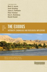 Five Views on the Exodus: Historicity, Chronology, and Theological Implications - eBook