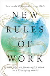 New Rules of Work: Your Map to Meaningful Work in a Changing World - eBook