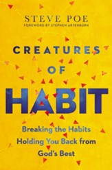Creatures of Habit: Breaking the Habits Holding You Back from God's Best - eBook