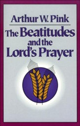 Beatitudes and the Lord's Prayer,