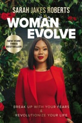 Woman Evolve: Break Up with Your Fears and Revolutionize Your Life - eBook