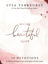 Seeing Beautiful Again: 50 Devotions to Find Redemption in Every Part of Your Story - eBook