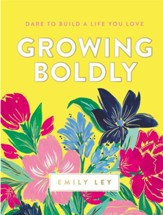 Growing Boldly: Dare to Build a Life You Love - eBook