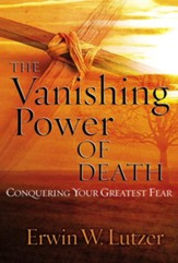 The Vanishing Power of Death: Conquering Your Greatest Fear - eBook