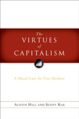 The Virtues of Capitalism: A Moral Case for Free Markets - eBook